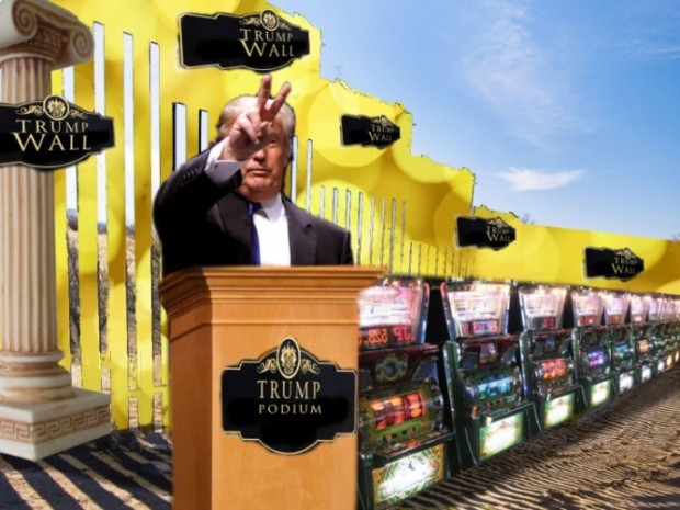 "Trump claims Mexico will pay for a ""wall"" - perhaps he plans to line it slot machines so Mexicans come to gamble rather than cross?"